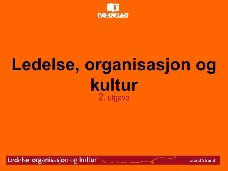 Ledelse, organisasjon og kultur 2. utgave