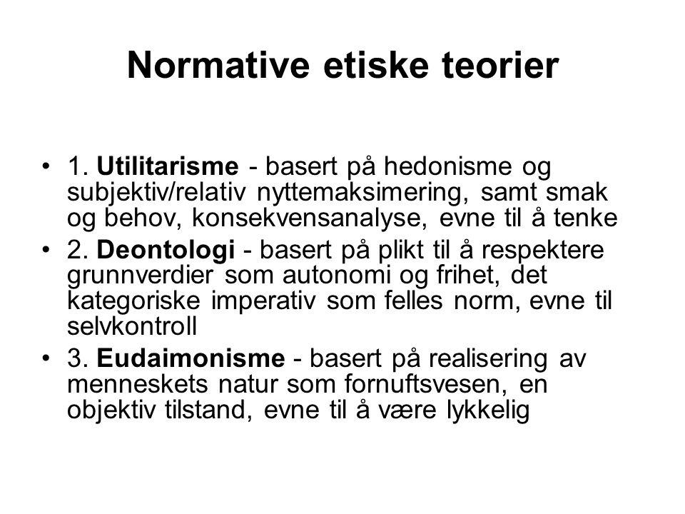 Normative etiske teorier •1.