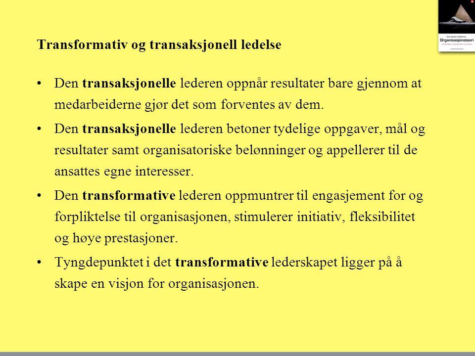 Transformativ og transaksjonell ledelse •Den transaksjonelle lederen oppnår resultater bare gjennom at medarbeiderne gjør det som forventes av dem.