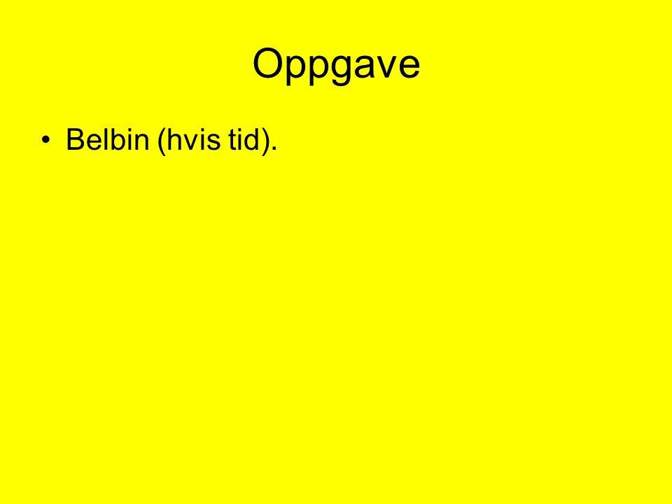 Oppgave •Belbin (hvis tid).