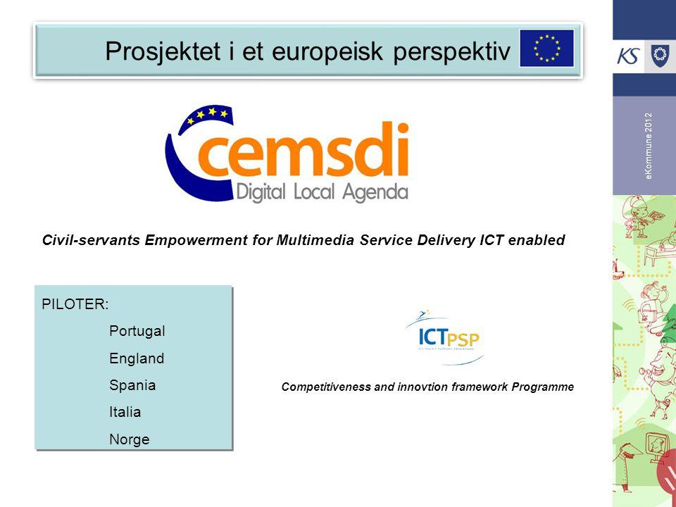 eKommune 2012 Competitiveness and innovtion framework Programme Civil-servants Empowerment for Multimedia Service Delivery ICT enabled Prosjektet i et