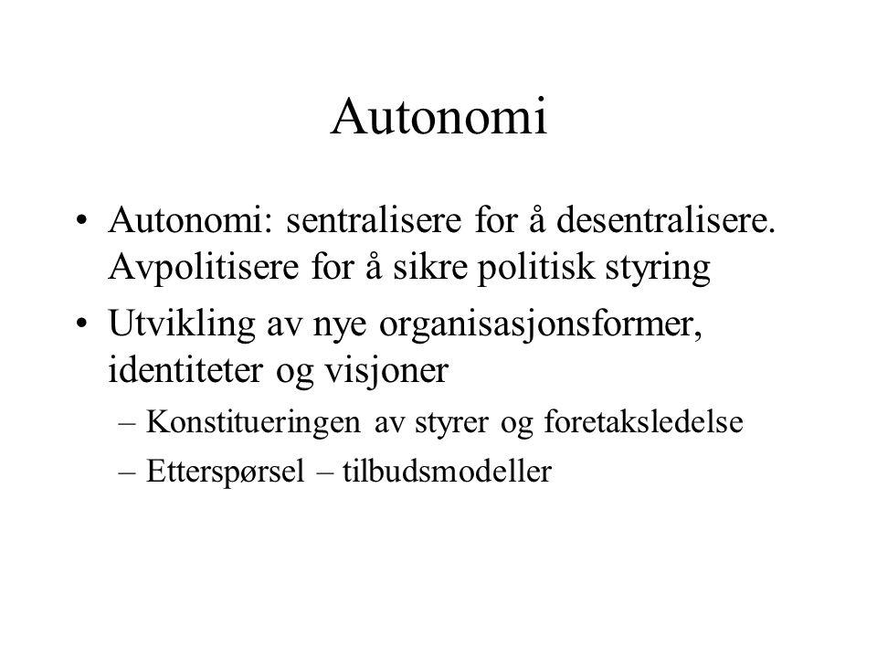 Autonomi •Autonomi: sentralisere for å desentralisere.