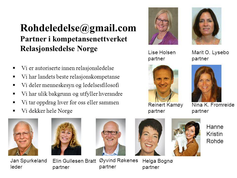 Jan Spurkeland leder Øyvind Røkenes partner Elin Gullesen Bratt partner Helga Bognø partner Rohdeledelse@gmail.com Partner i kompetansenettverket Rela