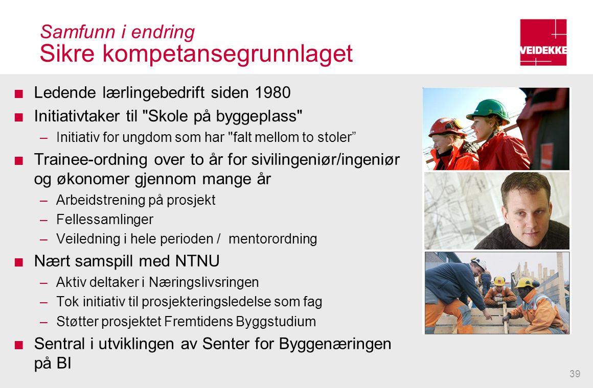 Samfunn i endring Sikre kompetansegrunnlaget Ledende lærlingebedrift siden 1980 Initiativtaker til