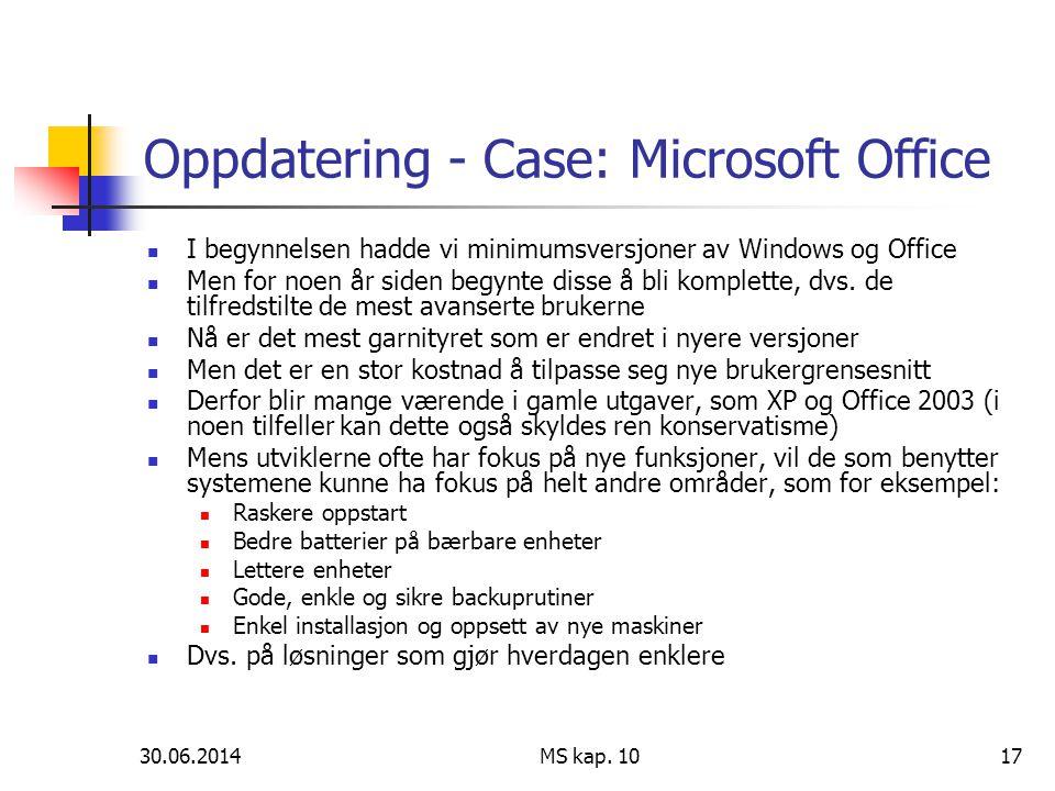 30.06.2014 MS kap. 1017 Oppdatering - Case: Microsoft Office  I begynnelsen hadde vi minimumsversjoner av Windows og Office  Men for noen år siden b