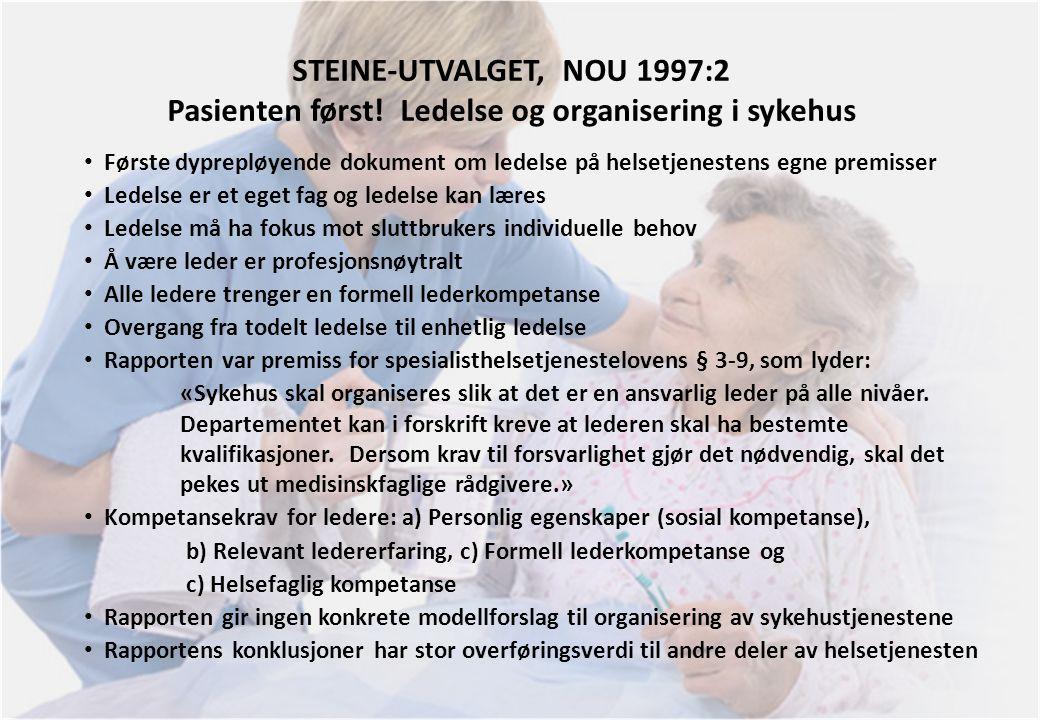 STEINE-UTVALGET, NOU 1997:2 Pasienten først! Ledelse og organisering i sykehus • Første dyprepløyende dokument om ledelse på helsetjenestens egne prem