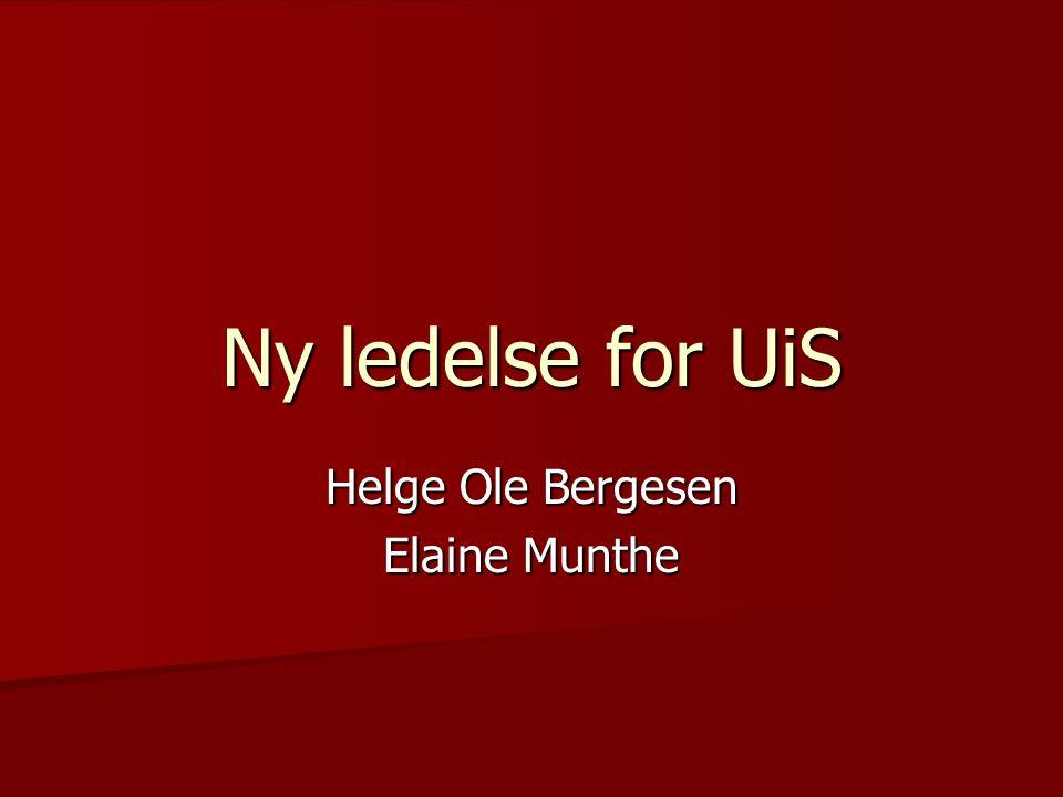 Ny ledelse for UiS Helge Ole Bergesen Elaine Munthe