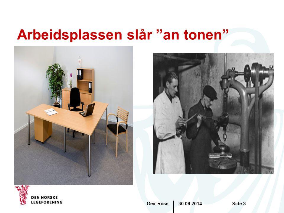 30.06.2014Geir RiiseSide 14 Tiltak 1: Ledelse og systematikk •Har system for å innhente synspunkter på arbeidsmiljø og kvalitet -Er medarbeidere stolte over tilhørighet.