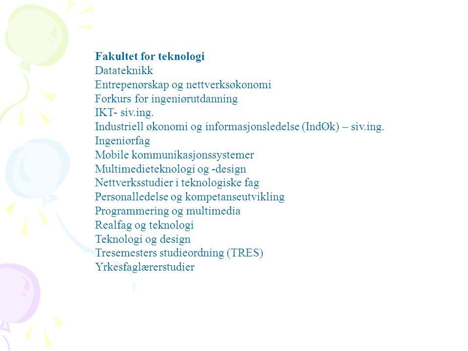 Fakultet for teknologi Datateknikk Entrepenørskap og nettverksøkonomi Forkurs for ingeniørutdanning IKT- siv.ing. Industriell økonomi og informasjonsl