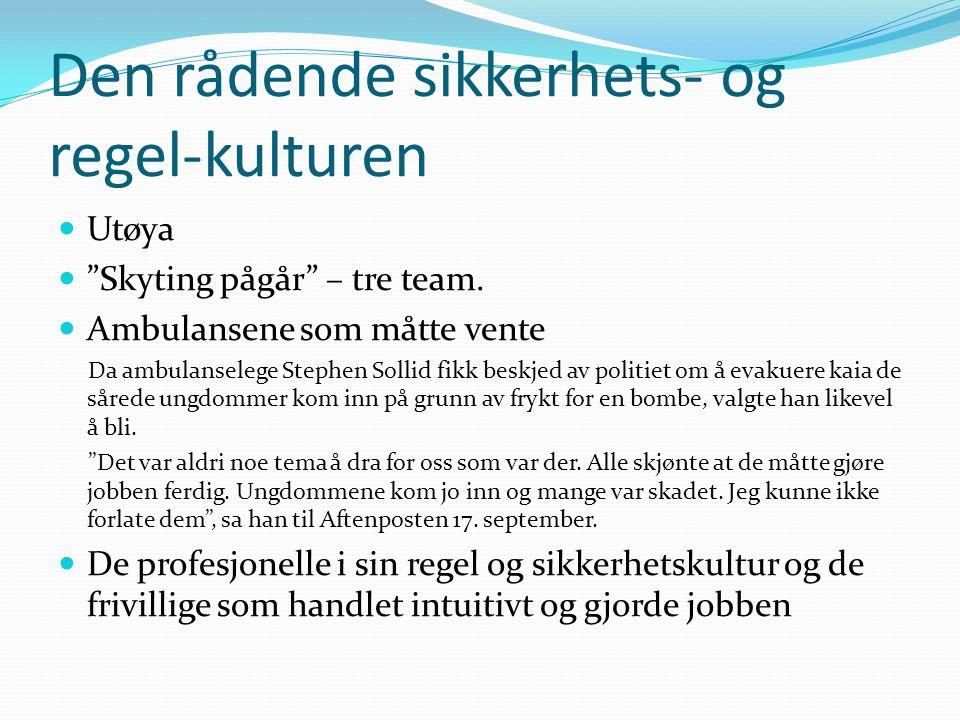 """Den rådende sikkerhets- og regel-kulturen  Utøya  """"Skyting pågår"""" – tre team.  Ambulansene som måtte vente Da ambulanselege Stephen Sollid fikk bes"""