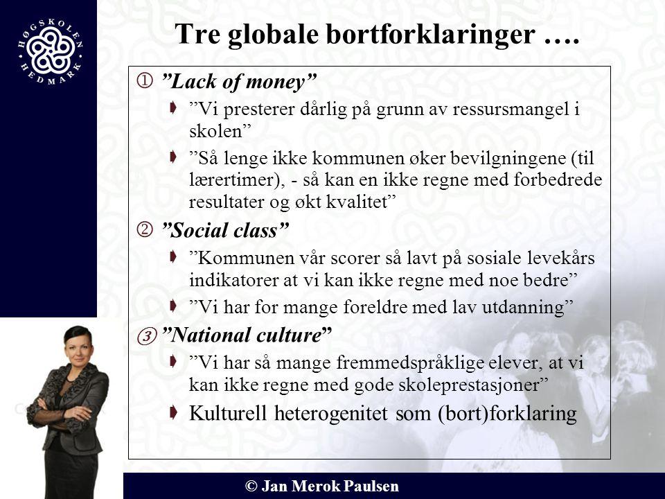 """© Jan Merok Paulsen  """"Lack of money""""  """"Vi presterer dårlig på grunn av ressursmangel i skolen""""  """"Så lenge ikke kommunen øker bevilgningene (til lær"""
