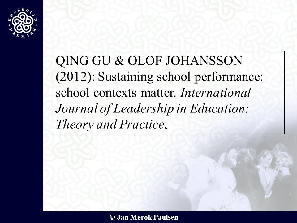 QING GU & OLOF JOHANSSON (2012): Sustaining school performance: school contexts matter.