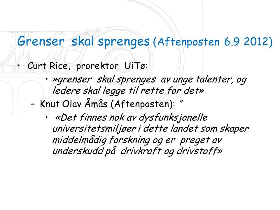 Grenser skal sprenges (Aftenposten 6.9 2012) •Curt Rice, prorektor UiTø: •»grenser skal sprenges av unge talenter, og ledere skal legge til rette for