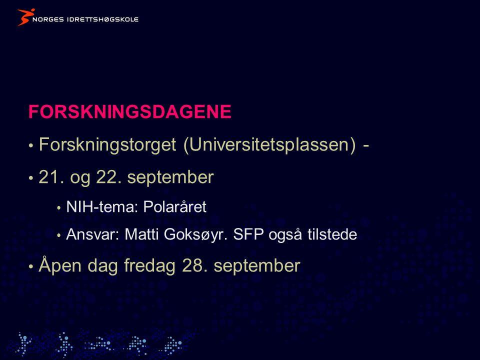 FORSKNINGSDAGENE • Forskningstorget (Universitetsplassen) - • 21.