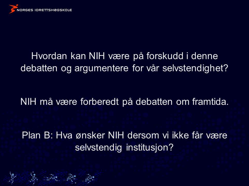 Hvordan kan NIH være på forskudd i denne debatten og argumentere for vår selvstendighet.