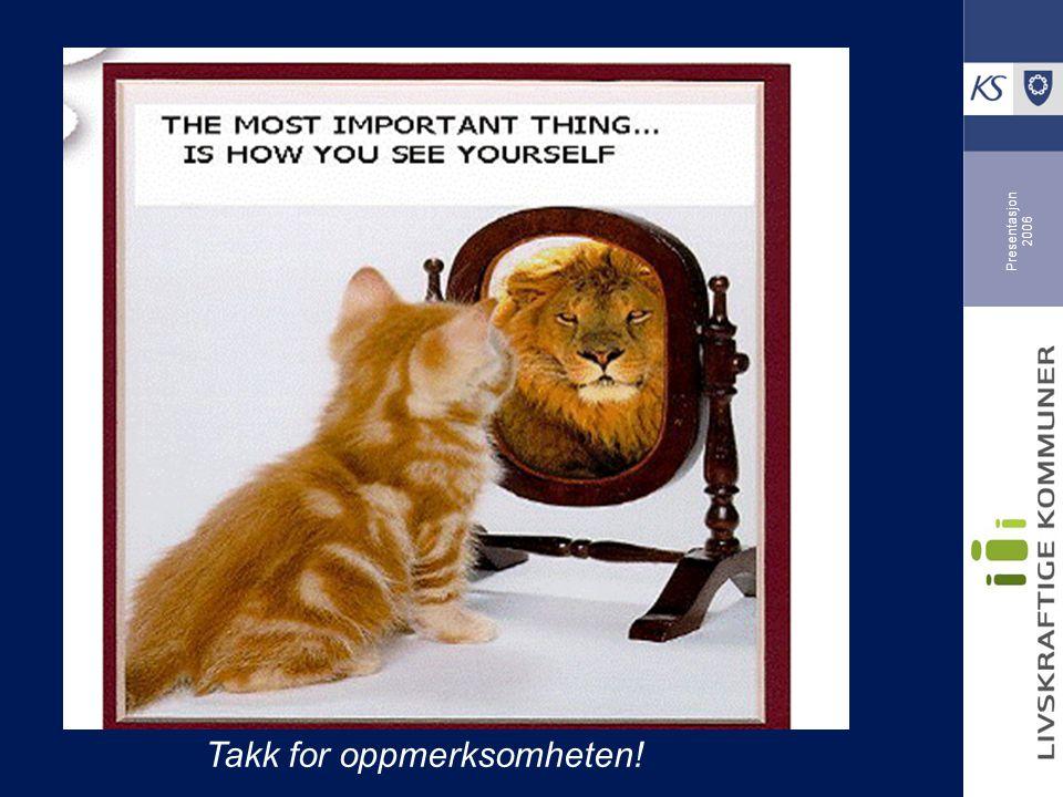 Presentasjon 2006 Takk for oppmerksomheten!