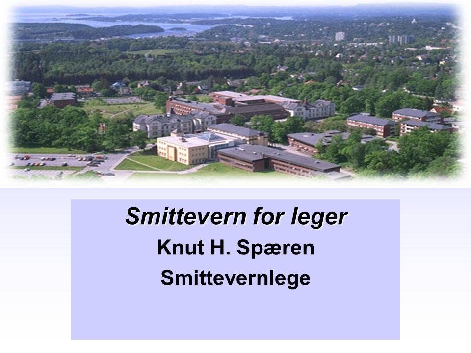 Smittevern for leger Knut H. Spæren Smittevernlege
