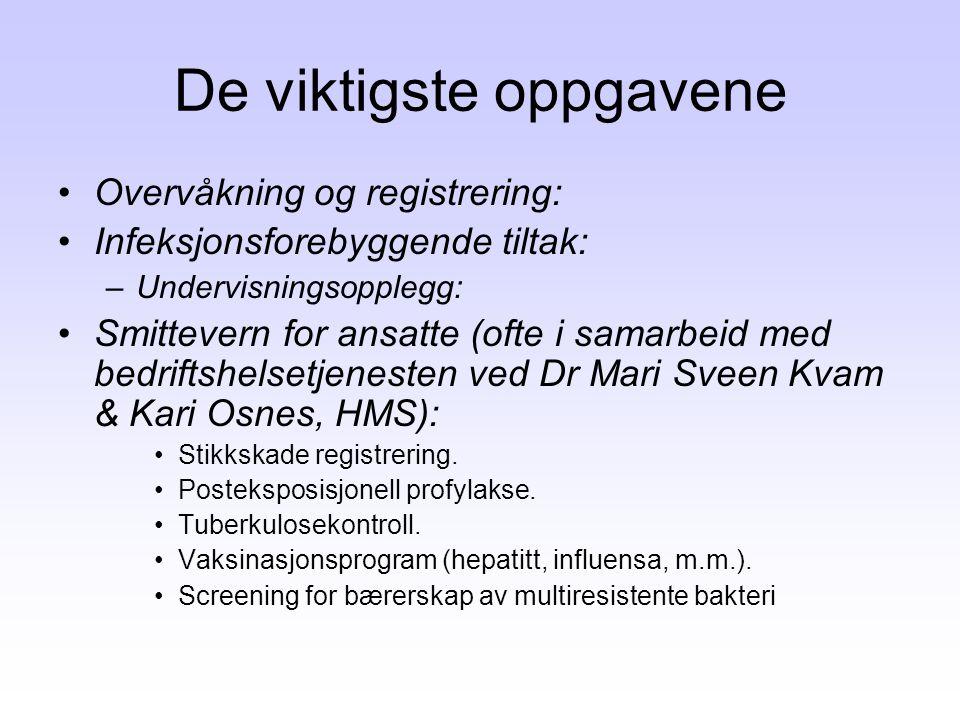 De viktigste oppgavene •Overvåkning og registrering: •Infeksjonsforebyggende tiltak: –Undervisningsopplegg: •Smittevern for ansatte (ofte i samarbeid