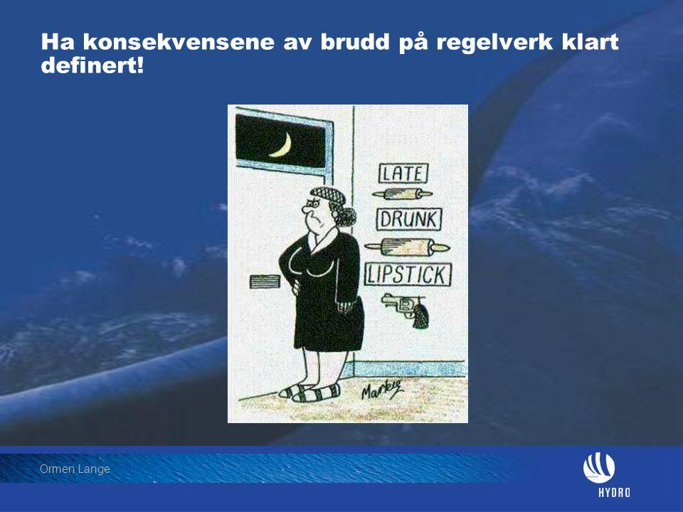 Date: 2004-01-23 • Page: 21 • Hydro Oil & Energy Ormen Lange Ha konsekvensene av brudd på regelverk klart definert!