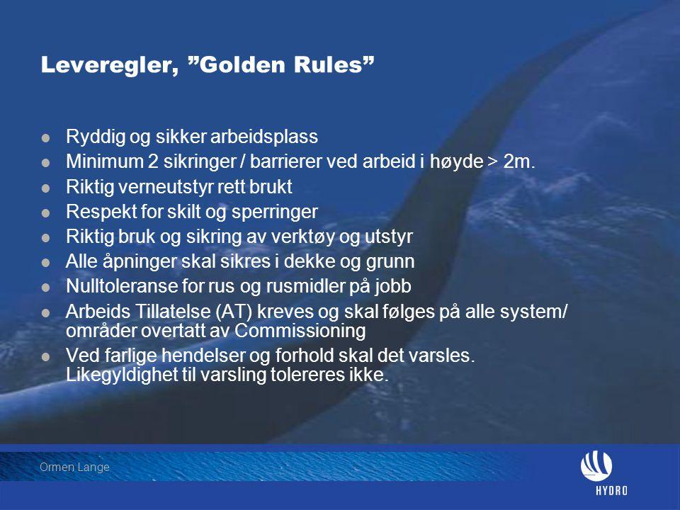 """Date: 2004-01-23 • Page: 23 • Hydro Oil & Energy Ormen Lange Leveregler, """"Golden Rules""""  Ryddig og sikker arbeidsplass  Minimum 2 sikringer / barrie"""