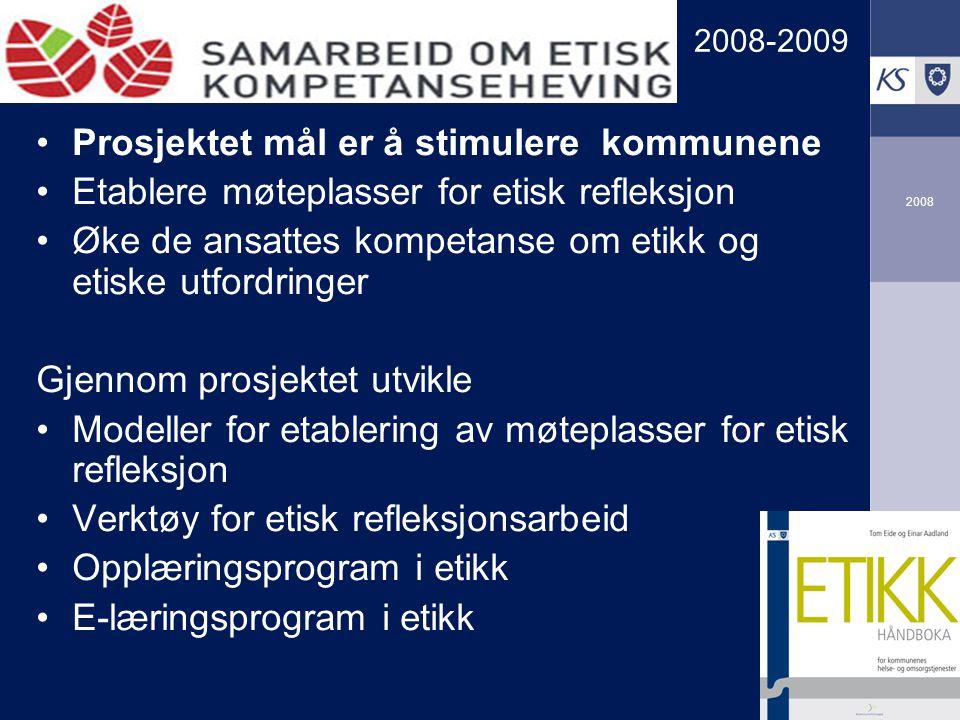 KS Arbeidsgiverutvikling 2008 •Prosjektet mål er å stimulere kommunene •Etablere møteplasser for etisk refleksjon •Øke de ansattes kompetanse om etikk