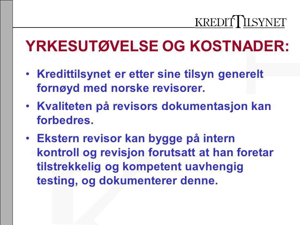 YRKESUTØVELSE OG KOSTNADER: •Kredittilsynet er etter sine tilsyn generelt fornøyd med norske revisorer.
