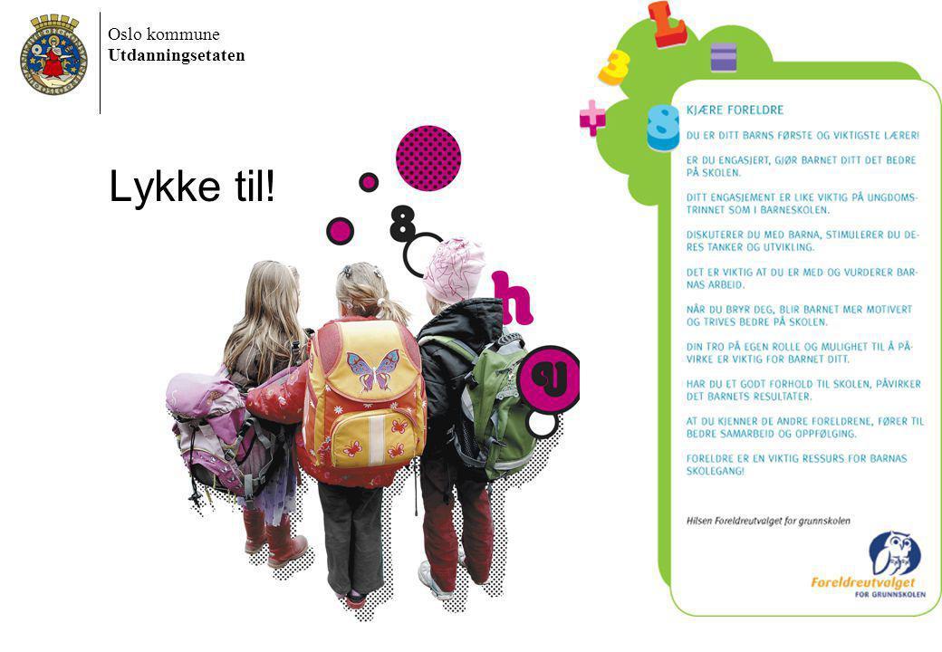 Oslo kommune Utdanningsetaten 6/30/2014 Dokumentnavn 16 Lykke til!