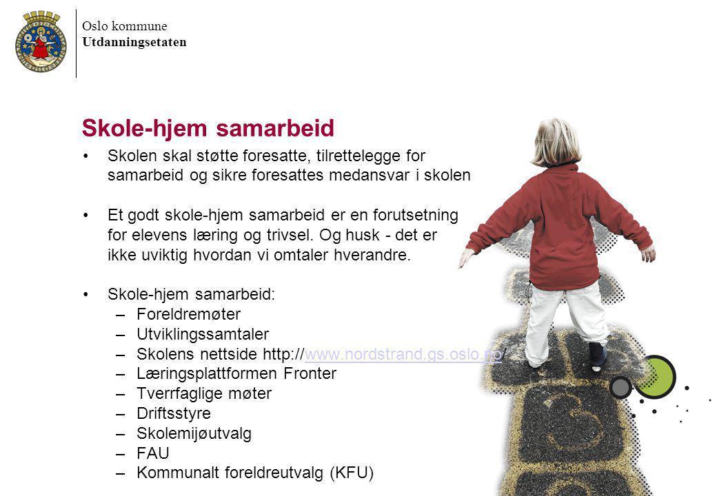 Oslo kommune Utdanningsetaten 6/30/2014 Dokumentnavn 3 Skole-hjem samarbeid •Skolen skal støtte foresatte, tilrettelegge for samarbeid og sikre foresa