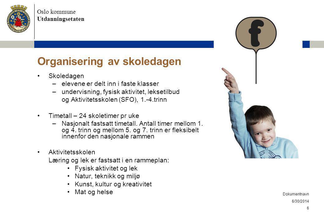 Oslo kommune Utdanningsetaten 6/30/2014 Dokumentnavn 6 Organisering av skoledagen •Skoledagen –elevene er delt inn i faste klasser –undervisning, fysi
