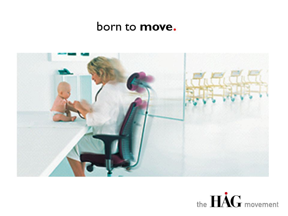 born to move.