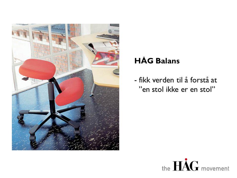 """HÅG Balans - fikk verden til å forstå at """"en stol ikke er en stol"""""""