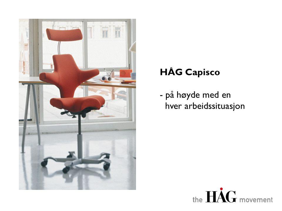 HÅG Capisco - på høyde med en hver arbeidssituasjon