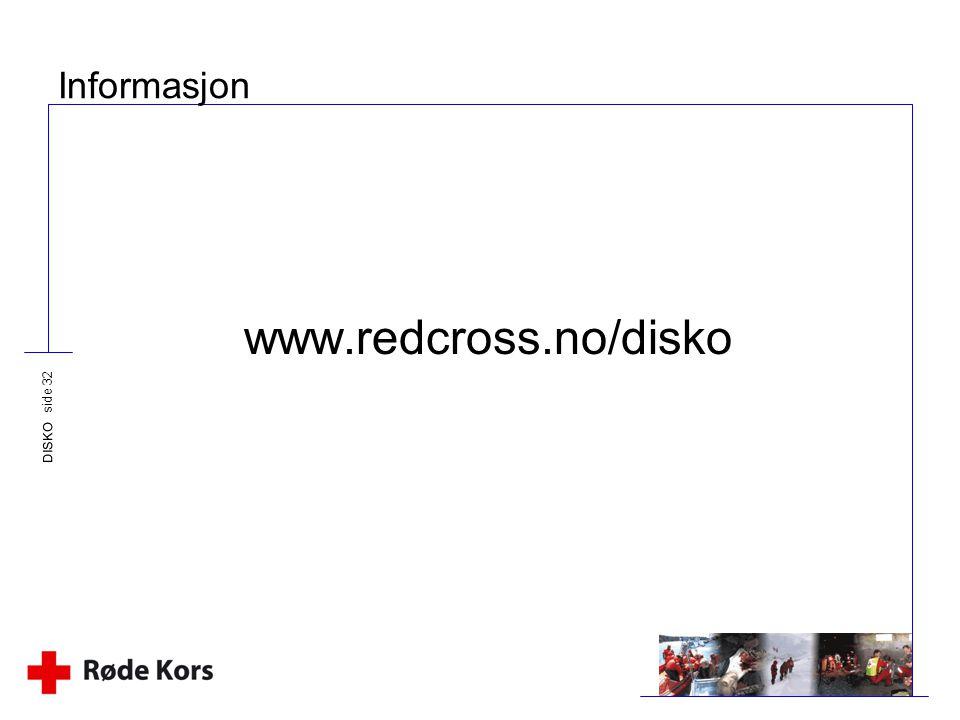 DISKO side 32 Informasjon www.redcross.no/disko