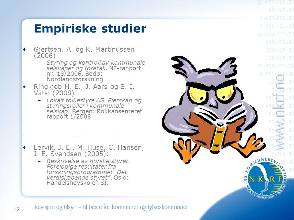 12 Empiriske studier •Gjertsen, A.og K.