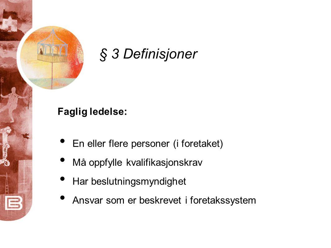 § 3 Definisjoner Ansvarsrett: • Gis av kommunen i en byggesak • Ansvar for å forestå et tiltak • Ansvar for oppfyllelse av krav i pbl.