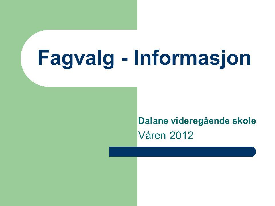 Fagvalg - Informasjon Dalane videregående skole Våren 2012