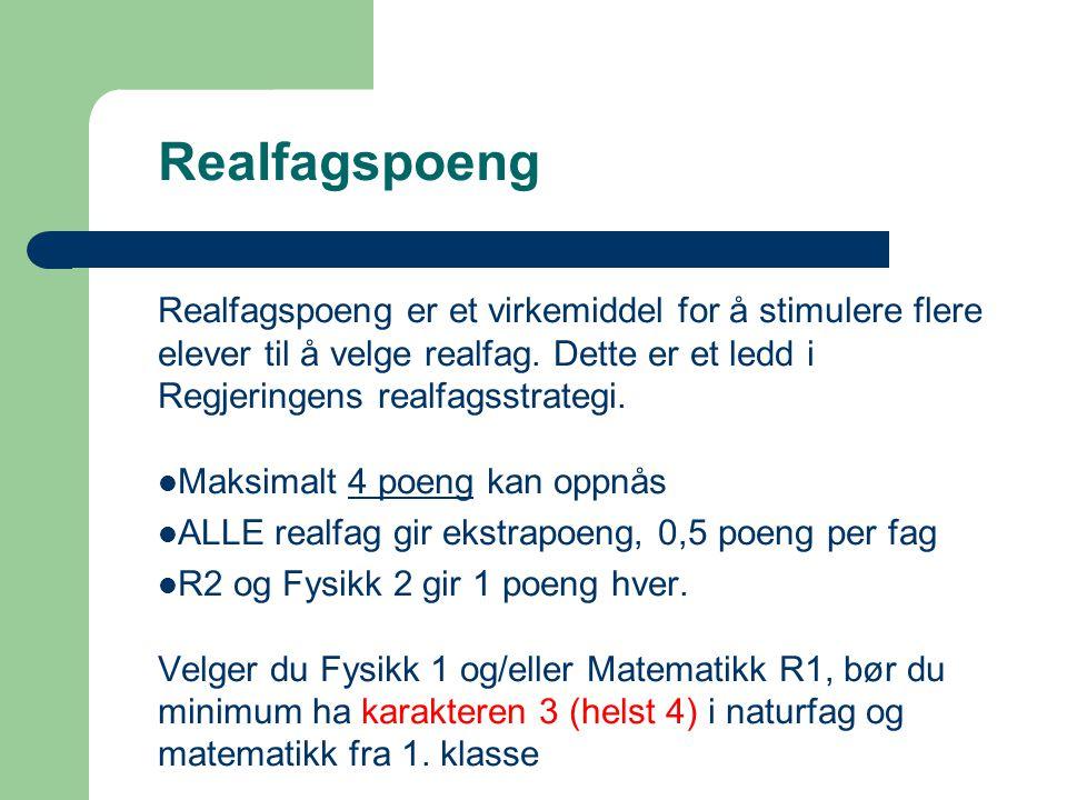 Realfagspoeng Realfagspoeng er et virkemiddel for å stimulere flere elever til å velge realfag. Dette er et ledd i Regjeringens realfagsstrategi.  Ma