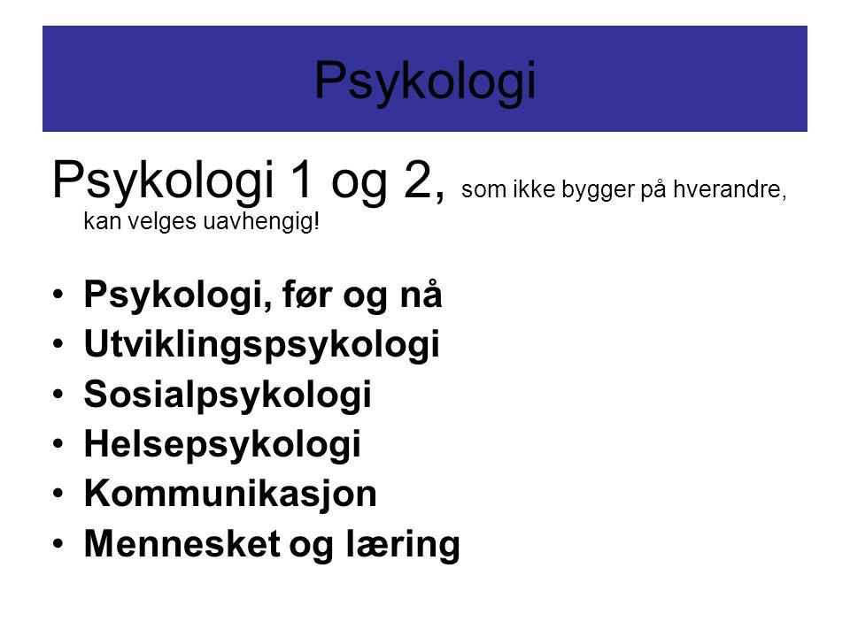 Psykologi Psykologi 1 og 2, som ikke bygger på hverandre, kan velges uavhengig! •Psykologi, før og nå •Utviklingspsykologi •Sosialpsykologi •Helsepsyk