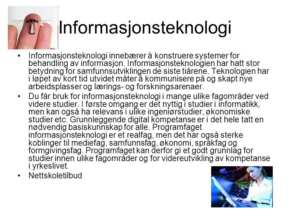 Informasjonsteknologi •Informasjonsteknologi innebærer å konstruere systemer for behandling av informasjon. Informasjonsteknologien har hatt stor bety