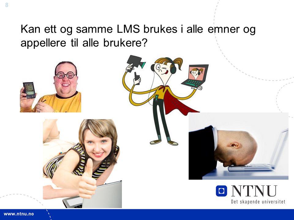 8 Kan ett og samme LMS brukes i alle emner og appellere til alle brukere?