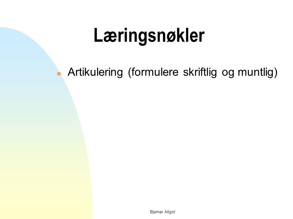 Bjørnar Allgot Læringsnøkler n Medeierskap/medansvar/medinnflytelse