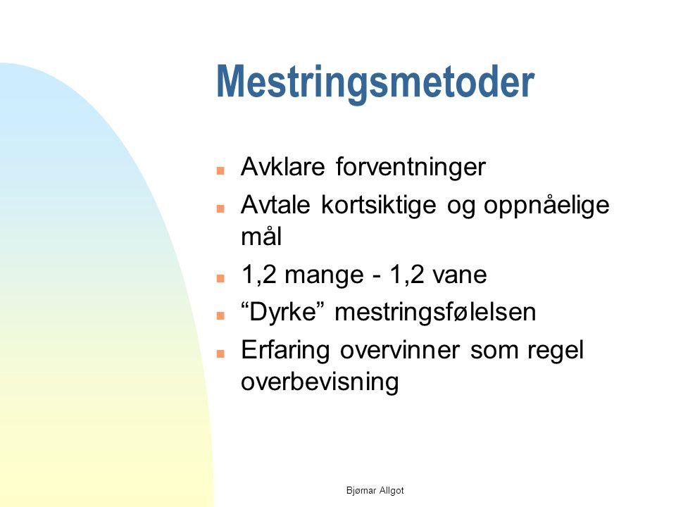 Bjørnar Allgot Mestringsmetoder n Gi mulige oppgaver n Rask tilbakemelding, nye oppgaver n Korte og individuelle mål n Variasjon i metodene