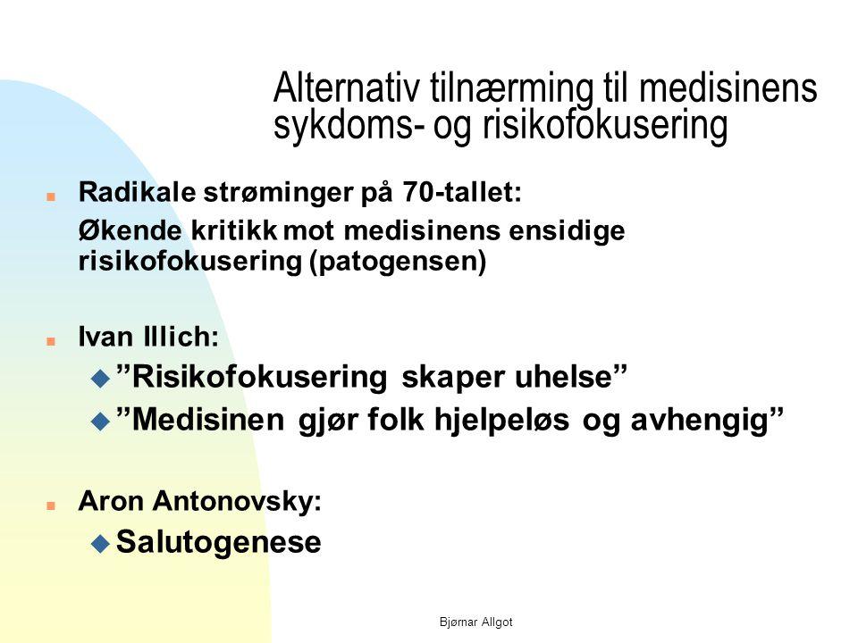 Bjørnar Allgot Metoder - fra KAP til PAK n Fra K(nowledge) A(ttitudes) P(ractise) n Til P(ractise) A(ttitudes) K(nowledge)