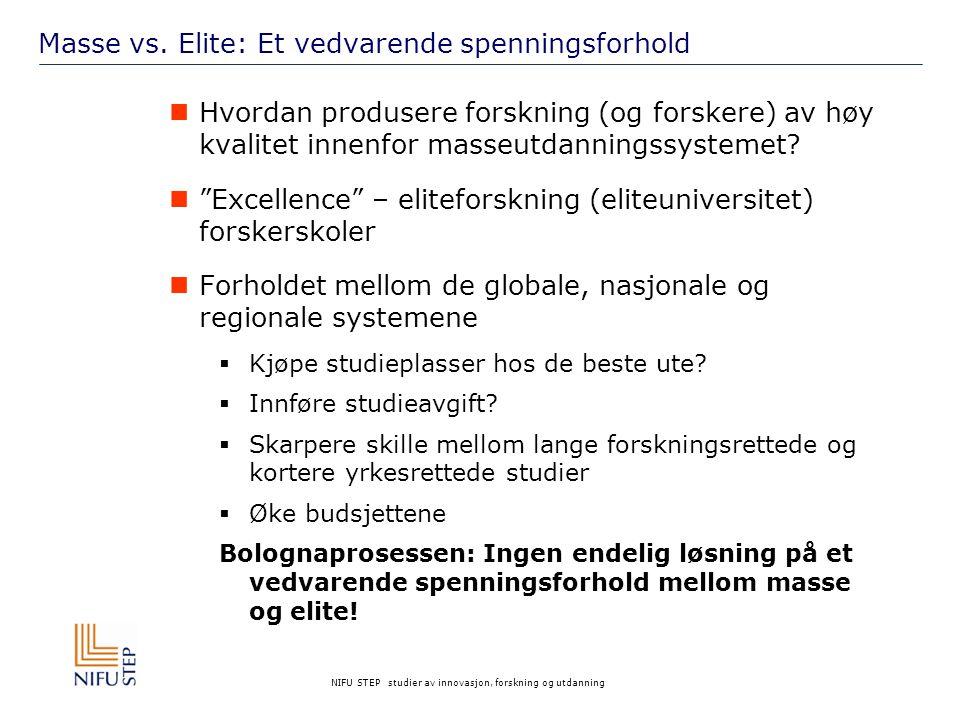 NIFU STEP studier av innovasjon, forskning og utdanning Masse vs.
