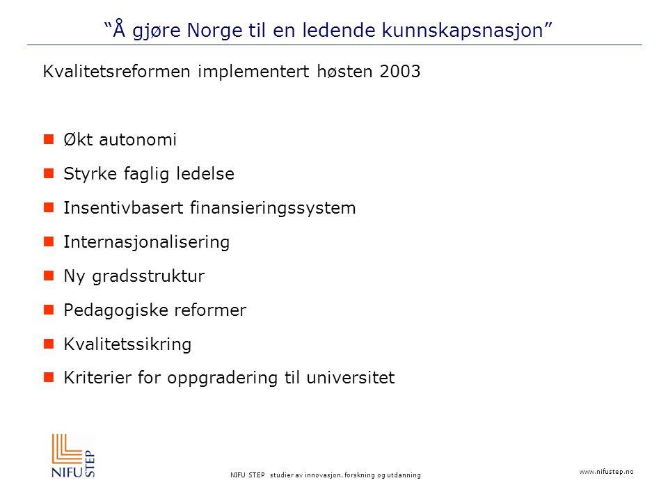 """NIFU STEP studier av innovasjon, forskning og utdanning """"Å gjøre Norge til en ledende kunnskapsnasjon"""" Kvalitetsreformen implementert høsten 2003  Øk"""