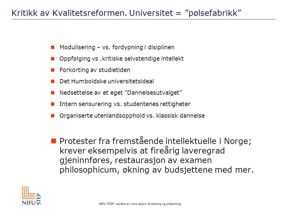 """NIFU STEP studier av innovasjon, forskning og utdanning Kritikk av Kvalitetsreformen. Universitet = """"pølsefabrikk""""  Modulisering – vs. fordypning i d"""