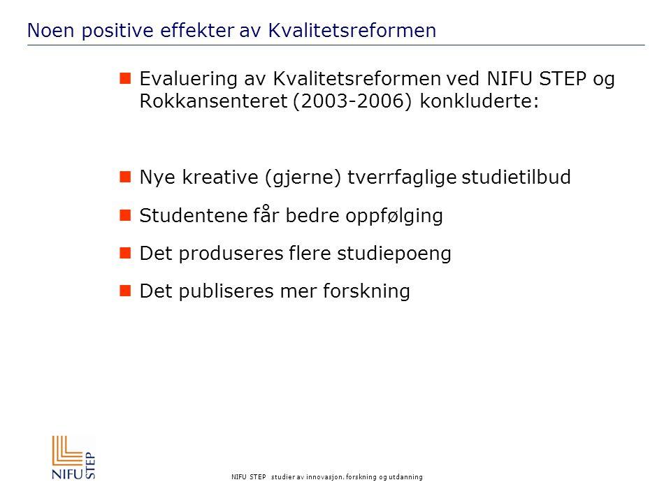 NIFU STEP studier av innovasjon, forskning og utdanning Noen positive effekter av Kvalitetsreformen  Evaluering av Kvalitetsreformen ved NIFU STEP og
