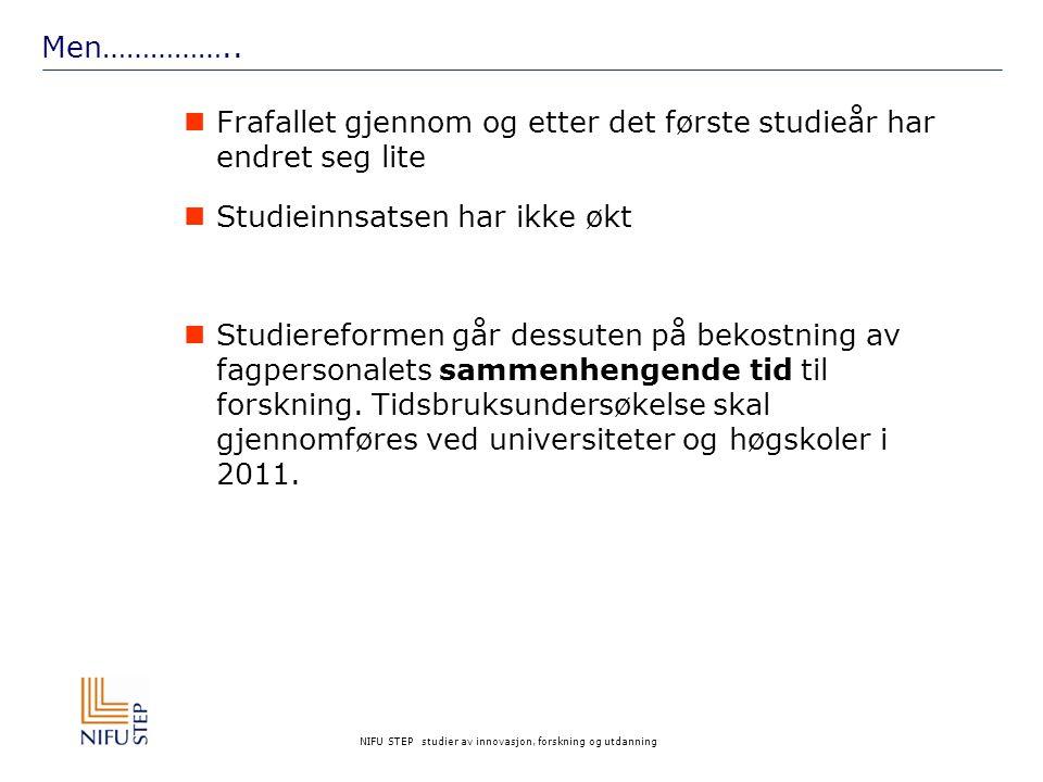 NIFU STEP studier av innovasjon, forskning og utdanning Men……………..