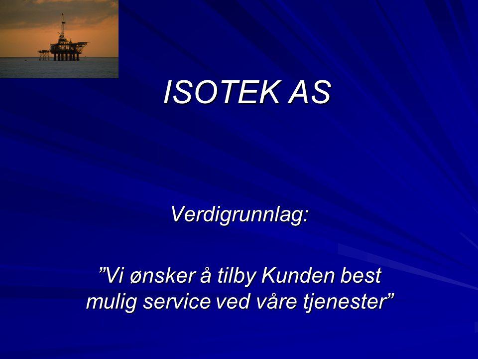 """ISOTEK AS Verdigrunnlag: """"Vi ønsker å tilby Kunden best mulig service ved våre tjenester"""""""