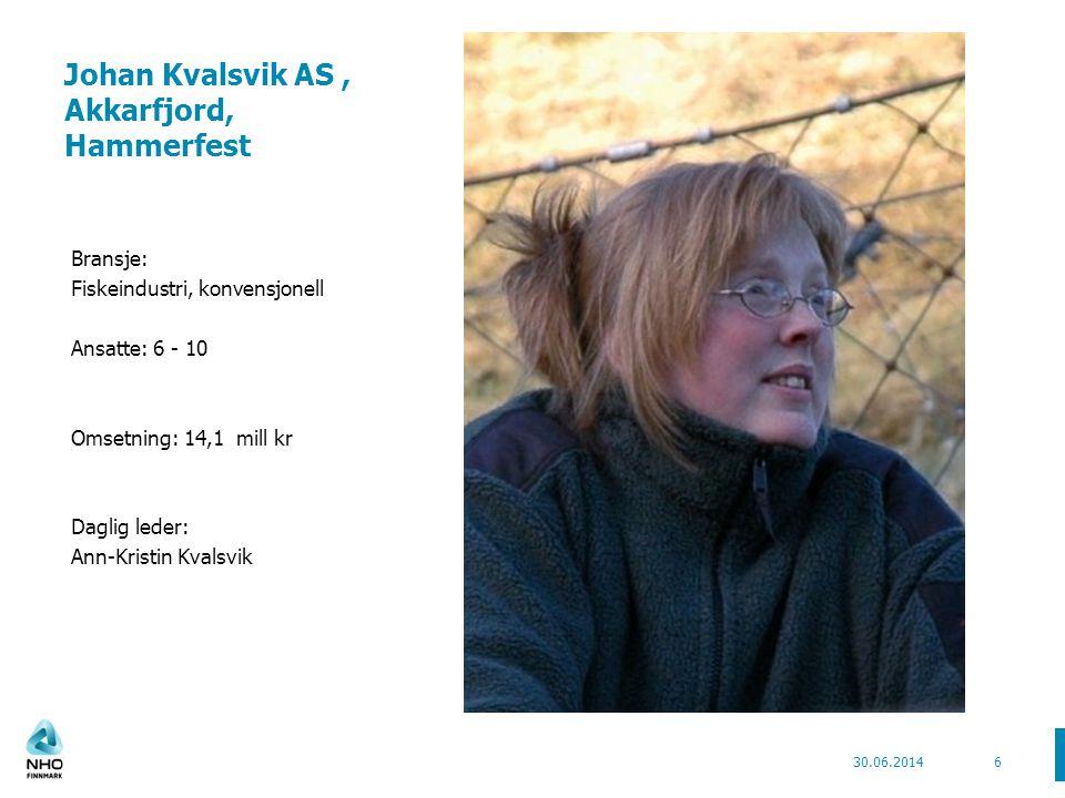 Johan Kvalsvik AS, Akkarfjord, Hammerfest Bransje: Fiskeindustri, konvensjonell Ansatte: 6 - 10 Omsetning: 14,1 mill kr Daglig leder: Ann-Kristin Kval